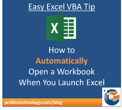 Excel VBA Tip: How to Automatically Open a Workbook When You ...