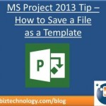 Project 2013 - Save File as Template